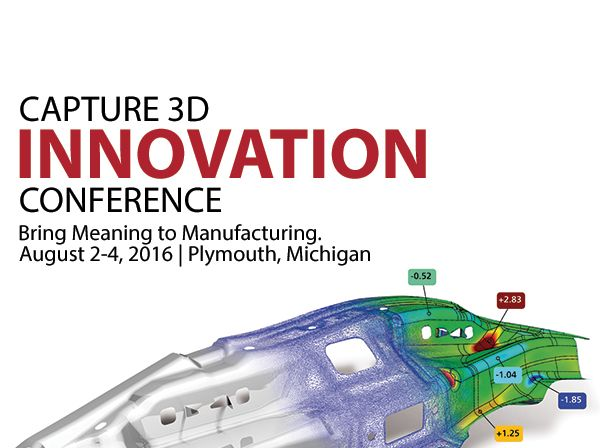 ONE MONTH AWAY!  Capture 3D Innovation Conference & Expo - Bring Meaning to Manufacturing