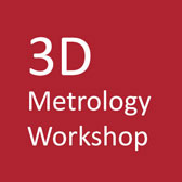 3D Metrology Workshop