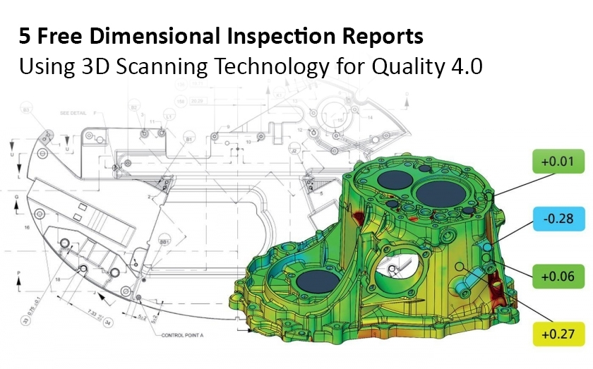 5 Free Dimensional Inspection Reports Using 3D Scanning Technology for Digital Twin and Quality 4.0